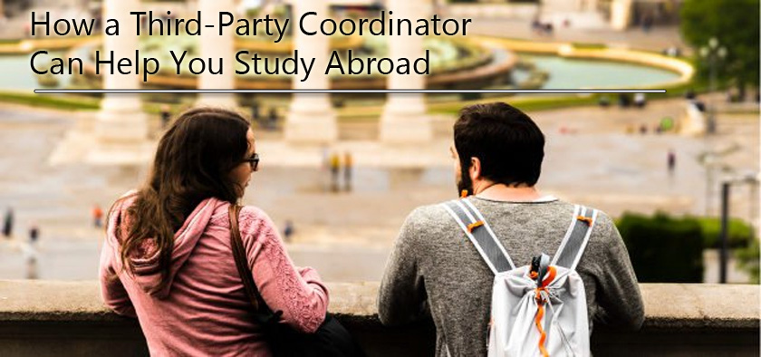 How a Third-Party Coordinator Can Help You Study Abroad