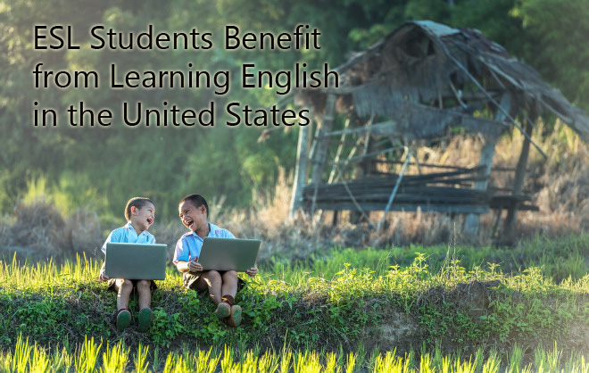 ESL Students Benefit from Learning English in the United States